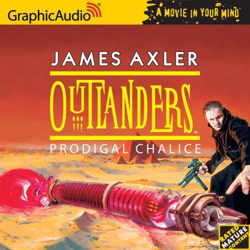 Outlanders Prodigal Chalice (Outlanders 20) James Axler