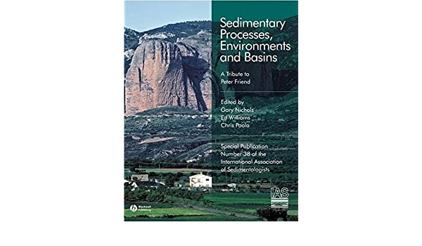 Sedimentary processes, environments, and basins: a tribute to Peter Friend