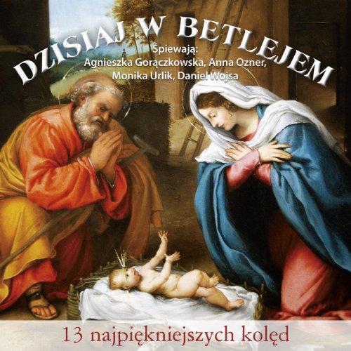 (Dzisiaj W Betlejem. Polskie Koledy (Polish Christmas Songs. Christmas Carols from Poland))