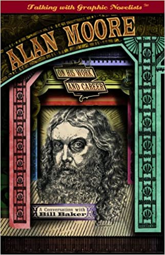 Kostenloses E-Book-Download Alan Moore on His Work and Career (Talking With Graphic Novelists) PDF FB2 iBook 1404210776