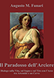 Il Paradosso dell'Arciere: Dialogo sulla vita, sul sogno e sul Tiro con l'Arco tra Artemide e un cervo