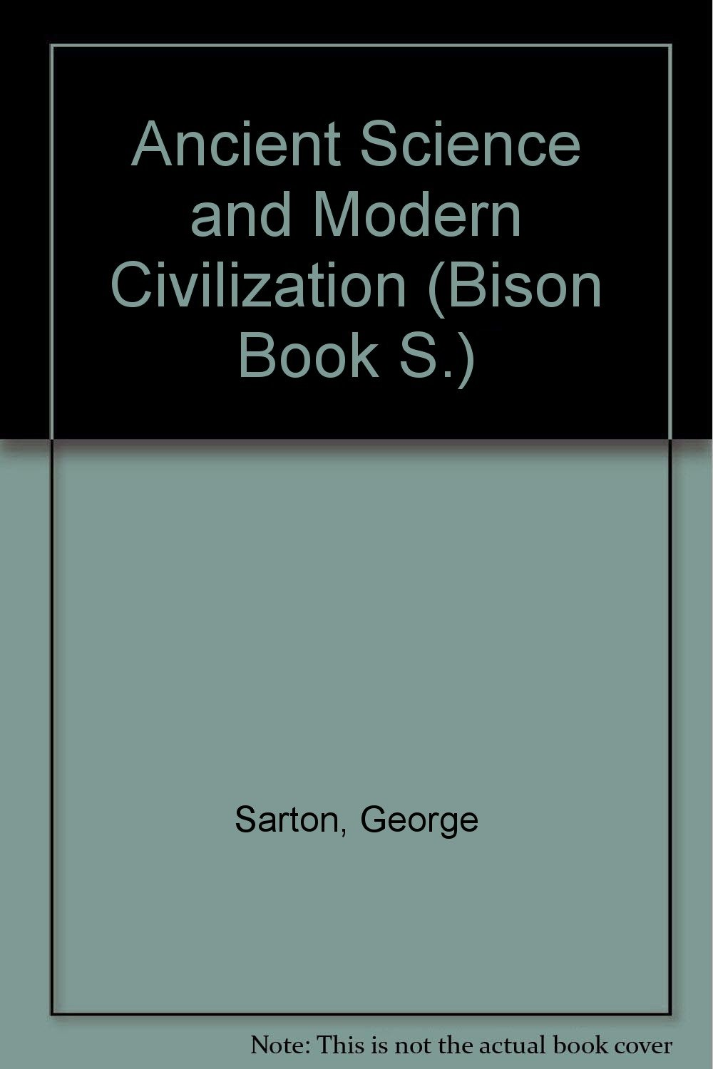 Ancient Science and Modern Civilization