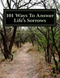101 Ways to Answer Life's Sorrows, Richard de Meath, 1479261734