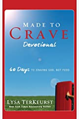 Made to Crave Devotional: 60 Days to Craving God, Not Food Paperback