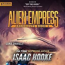Alien Empress: Argonauts, Book 3 Audiobook by Isaac Hooke Narrated by Luke Daniels