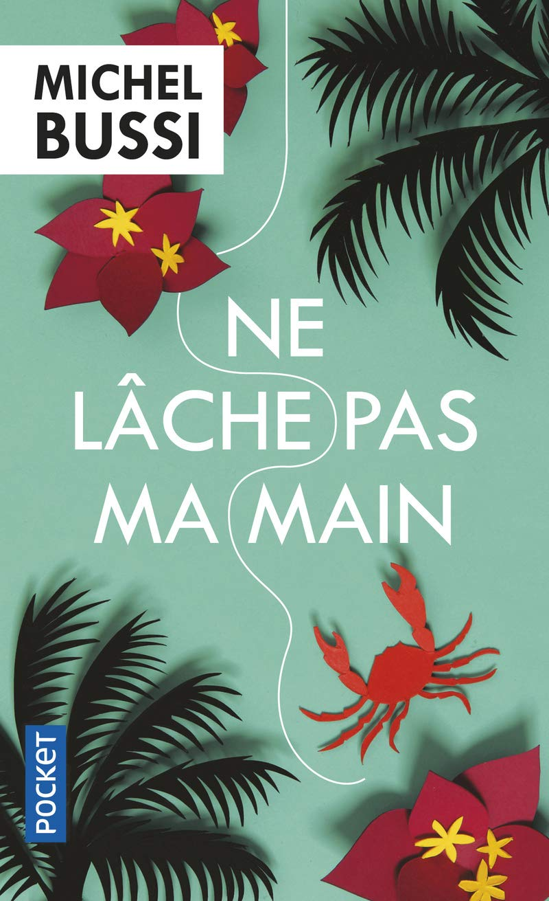 Ne Lache Pas Ma Main French Edition Michel Bussi Pocket