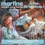 Martine, drôles de fantômes !, suivi de 4 autres histoires   Marcel Marlier,Gilbert Delahaye