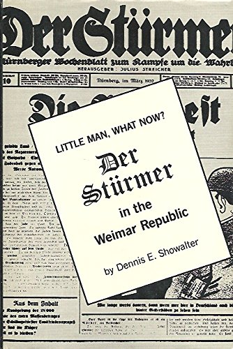 Little Man, What Now: Der Sturmer in the Weimar Republic