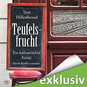 Tom Hillenbrand - Teufelsfrucht (Xavier Kieffer 1)
