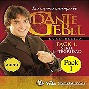 Serie Integridad: Los mejores mensajes de Dante Gebel [Integrity Series: The Best Messages of Dante Gebel] Speech