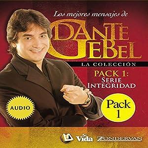 Serie Integridad: Los mejores mensajes de Dante Gebel [Integrity Series: The Best Messages of Dante Gebel] Speech