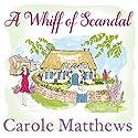 A Whiff of Scandal Hörbuch von Carole Matthews Gesprochen von: Annie Aldington