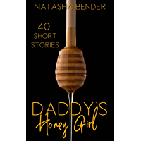Daddy's Honey Girl: 40 Taboo Forbidden Naughty Dirty Explicit Short Stories for Adults