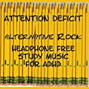 ATTENTION DEFICIT: Alternative Rock Headphone Free Study Music for ADHD