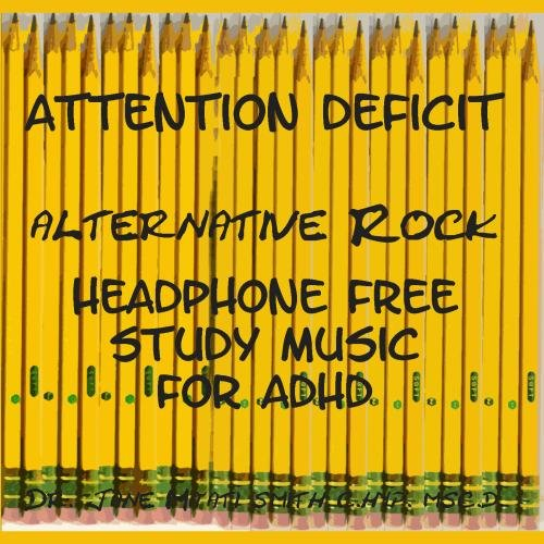 Price comparison product image ATTENTION DEFICIT: Alternative Rock Headphone Free Study Music for ADHD