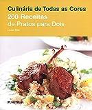 capa de 200 Receitas de Pratos Para Dois - Série Culinária de Todas as Cores