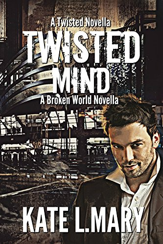 Twisted Mind: A Broken World Novella