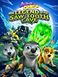 DVD : Alpha and Omega 4: The Legend of the Saw Toothed Cave