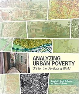 Yzing Urban Poverty Gis For The Developing World Rosario C Giusti De Perez Ramon A Perez  Amazon Com Books
