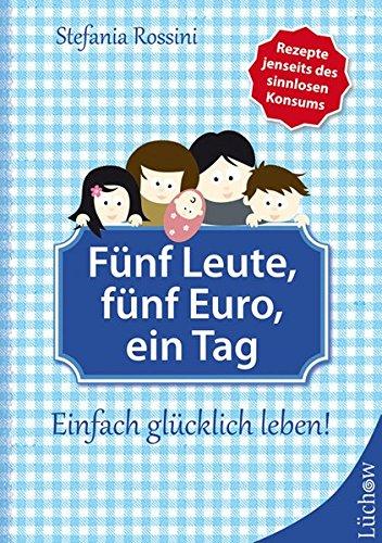 fnf-leute-fnf-euro-ein-tag-einfach-glcklich-leben
