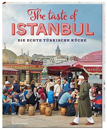 The Taste of Istanbul - Die echte türkische Küche: -Sonderausgabe-