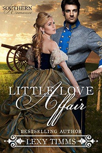 Little Love Affair: Civil War Military Historical Romance (Southern Romance Series Book 1)