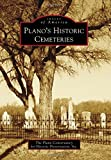 Plano s Historic Cemeteries (Images of America)