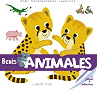 Baby Enciclopedia. Bebés Animales (Larousse -