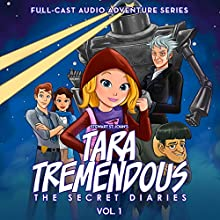Tara Tremendous: The Secret Diaries, Vol. 1 Performance by Stewart St. John Narrated by  Wonkybot Studios