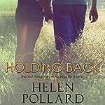 Holding Back   Helen Pollard