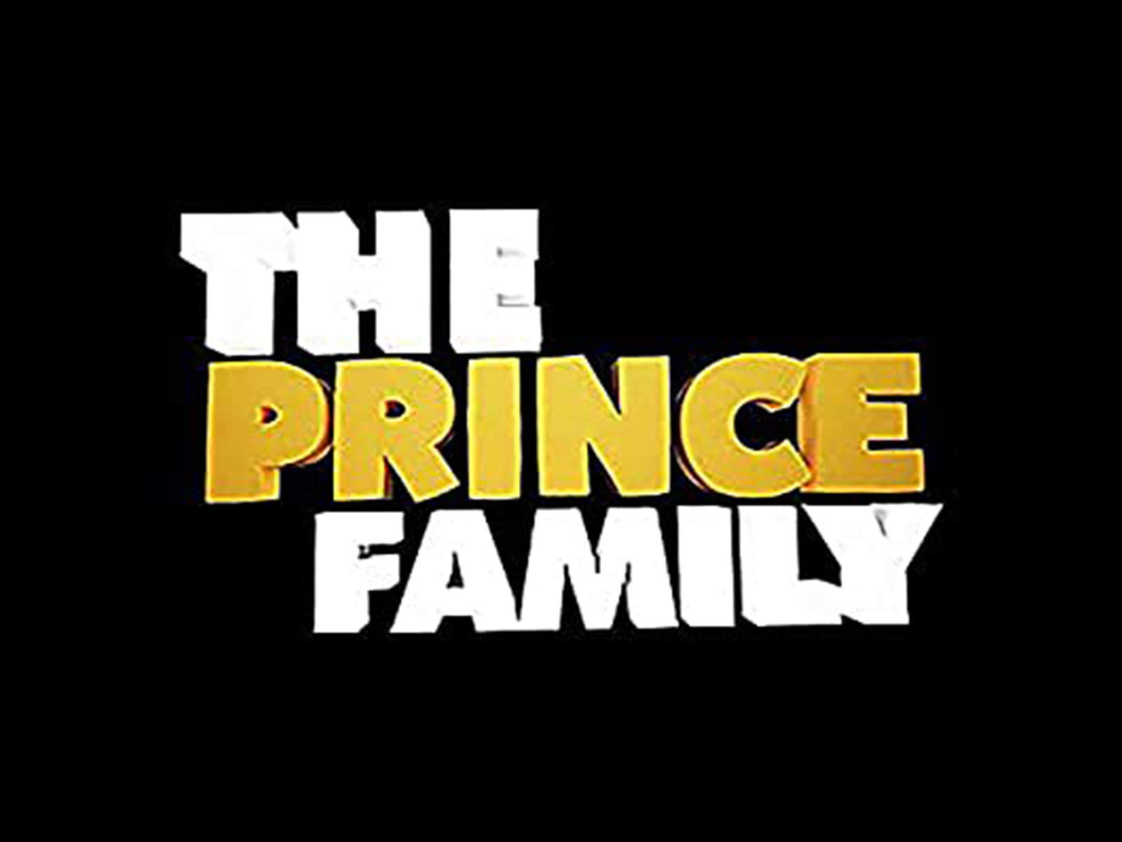 The Prince Family on Amazon Prime Video UK