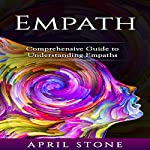 Empath: 2 in 1 Comprehensive Guide to Empaths (April Stone - Spirituality ) | April Stone