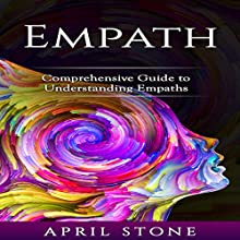 Empath: 2 in 1 Comprehensive Guide to Empaths (April Stone - Spirituality ) Audiobook by April Stone Narrated by Tanya Brown
