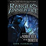 The Sorcerer of the North: Ranger's Apprentice, Book 6 | John Flanagan