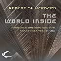 The World Inside Audiobook by Robert Silverberg Narrated by Paul Boehmer