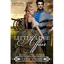 Little Love Affair: Civil War Military Historical Romance (Southern Romance Series Book 1)