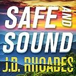 Safe and Sound: Jack Keller, Book 3 | J. D. Rhoades