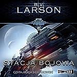 Stacja bojowa (Star Force 5) | B. V. Larson