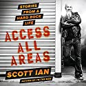 Access All Areas: Stories from a Hard Rock Life Audiobook by Scott Ian Narrated by Scott Ian