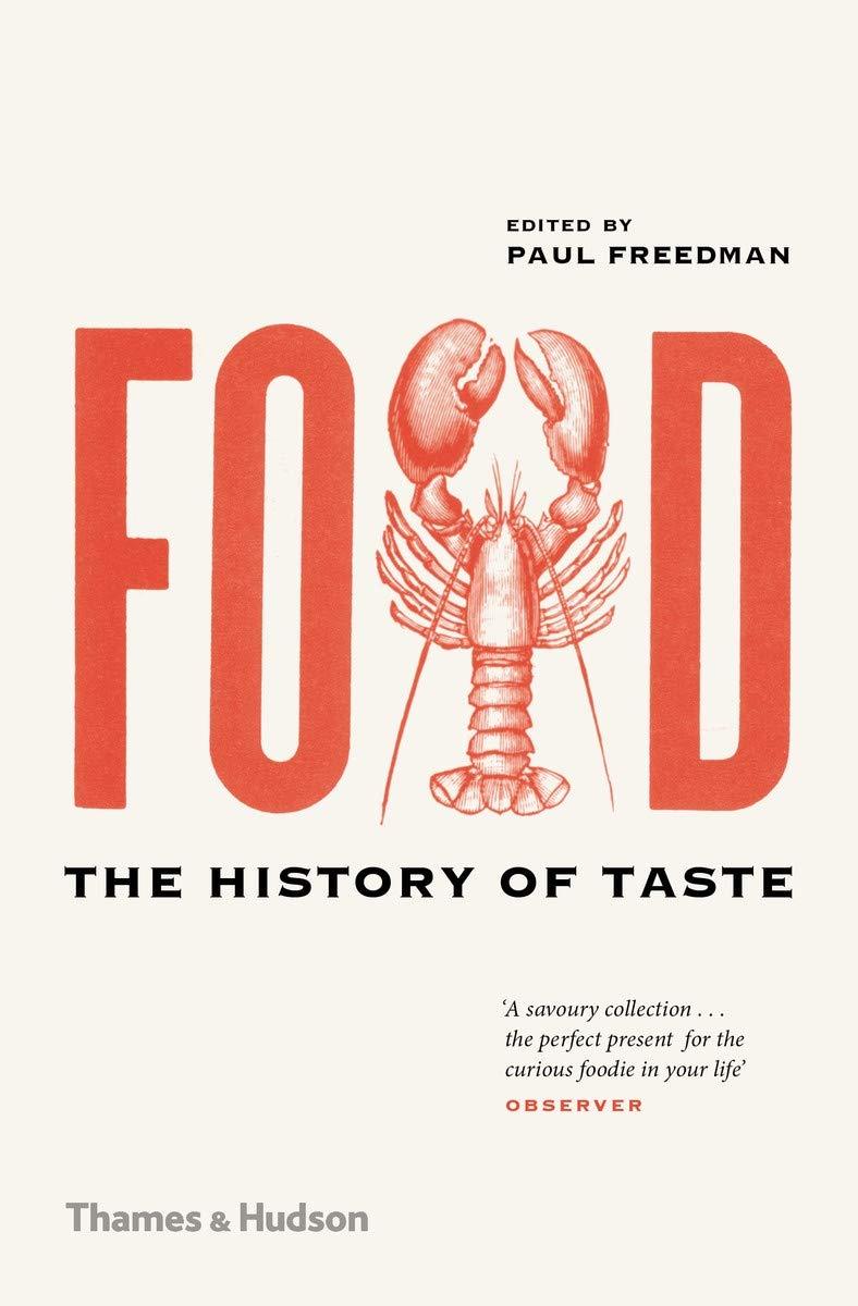 Food: The History of Taste: Paul Freedman: 9780500295373: Amazon.com: Books