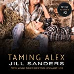 Taming Alex: West Series, Book 2 | Jill Sanders