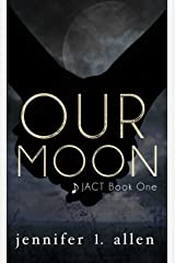 Our Moon (JACT 1) Kindle Edition