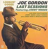 Lookin Good! Joe Gordon. Last Sessions. Featuring Jimmy Woods