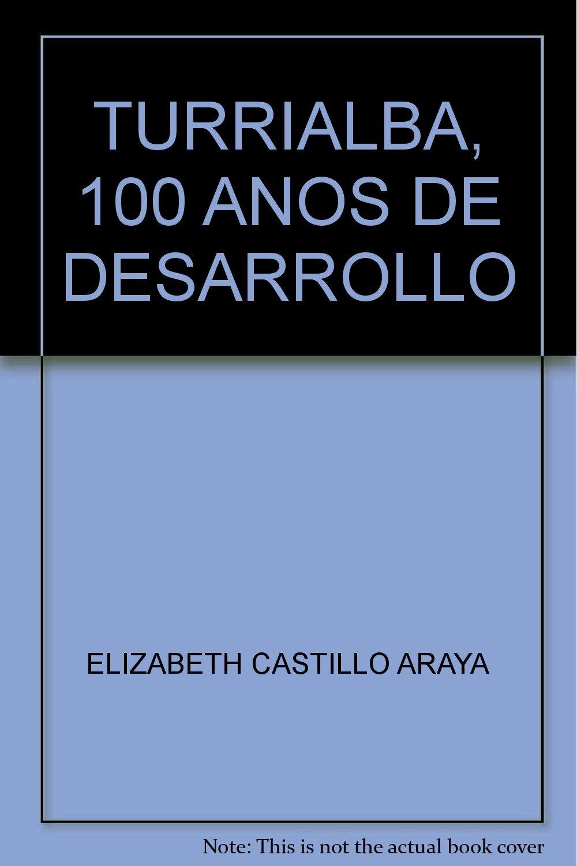 TURRIALBA, 100 ANOS DE DESARROLLO PDF