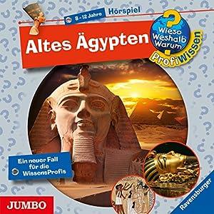 Altes Ägypten (Wieso? Weshalb? Warum? ProfiWissen) Hörspiel
