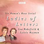 Ladies of Letters: The complete BBC Radio collection | Lou Wakefield,Carole Hayman