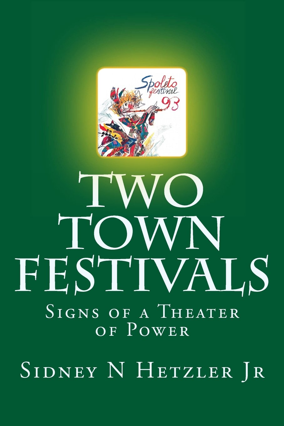 Two Town Festivals:  Signs of a Theater of Power ebook