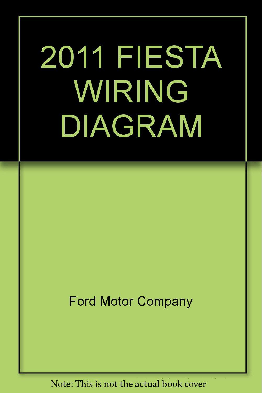 2011 ford fiesta wiring diagrams 2011 fiesta wiring diagram ford motor company amazon com books  2011 fiesta wiring diagram ford motor