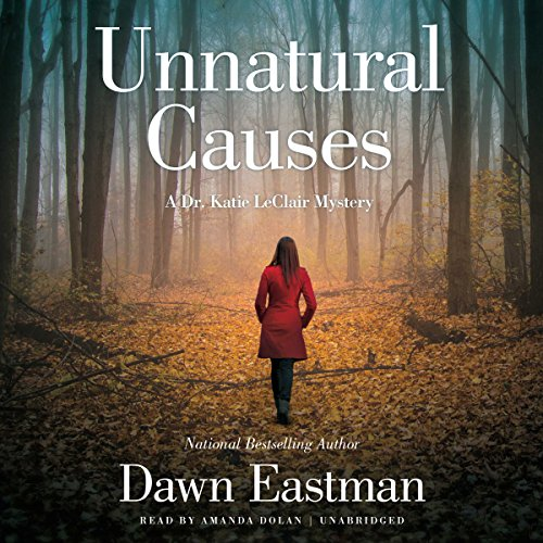 Unnatural Causes: A Dr. Katie LeClair Mystery, Book 1 Audiobook [Free Download by Trial] thumbnail