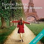 Le sourire des femmes   Livre audio Auteur(s) : Nicolas Barreau Narrateur(s) : Damien Ferrette, Flora Brunier